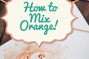 How to Mix Orange (beyond elementary school basics!)