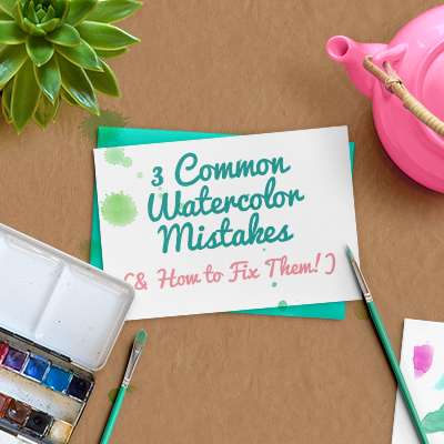 3 Common Watercolor Mistakes & How to Fix Them