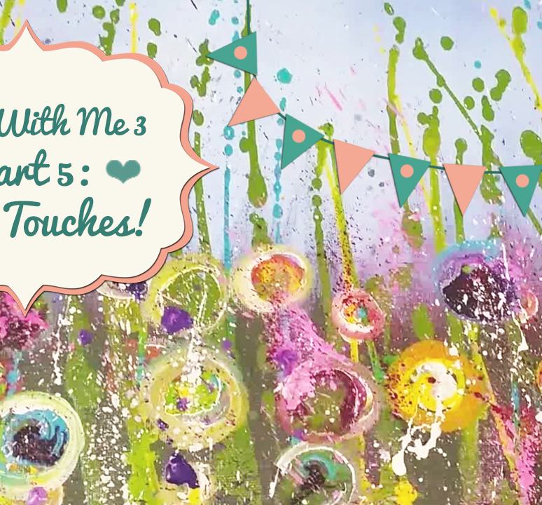 ♥Paint With Me 3 ♥ Part 5: Final Touches!