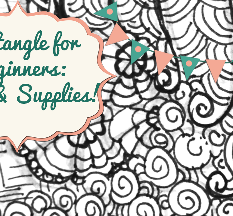 Zentangle for Beginners: Intro & Supplies!