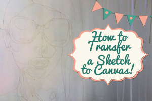 How to Transfer a Drawing to Canvas