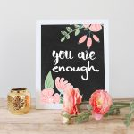 You Are Enough Printable Art