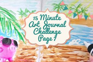 15 Minute Art Journal Challenge Page 7