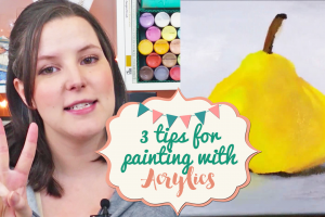 3 Tips for Painting with Acrylics for Beginners