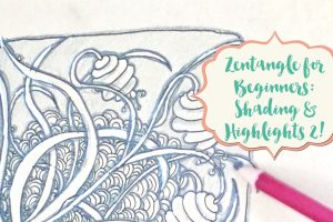 Zentangle for Beginners: Shading & Highlights 2