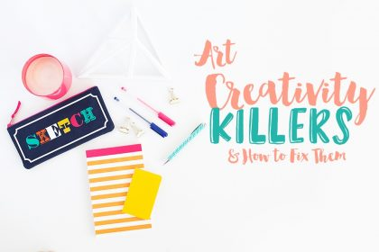 art creativity killers and how to fix them!
