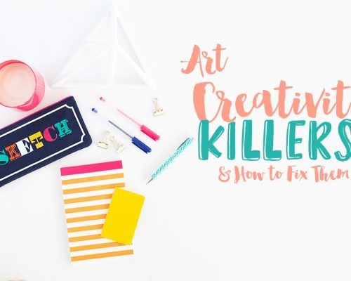 The Top 3 Art Creativity Killers & How to Fix Them