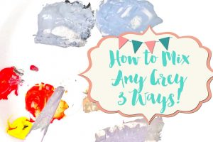How to Mix Any Gray with Acrylic Paint 3 Ways!