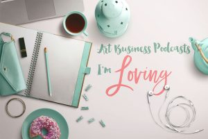 Podcasts for Artists I'm Loving