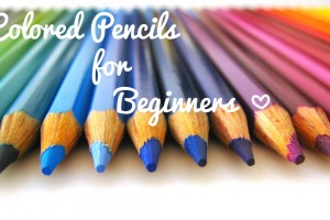 Colored Pencil Tips for Beginners
