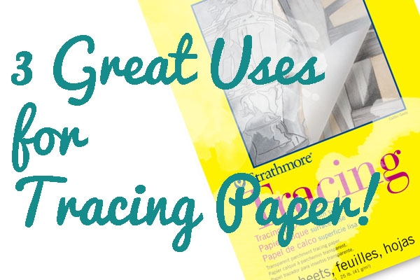 tracing paper uses